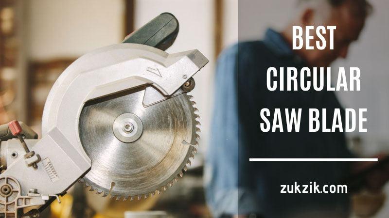 Best Circular Saw Blades For Cutting