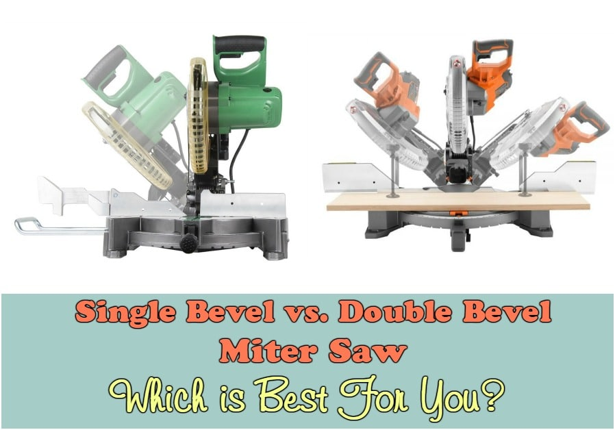 Single Bevel vs Double Bevel Miter Saw|Which is Best For You