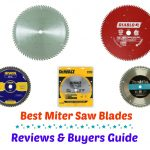Best Miter Saw Blades – Reviews & Buyers Guide