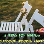 8 Ideas for Making Outdoor Wooden Chairs