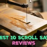Best 10 Scroll Saw Reviews